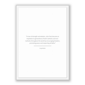 Greg Walden Quote, Greg Walden Poster, Greg Walden Print, Printable Poster, A man of strength and wisdom, John Paul became an inspiration...