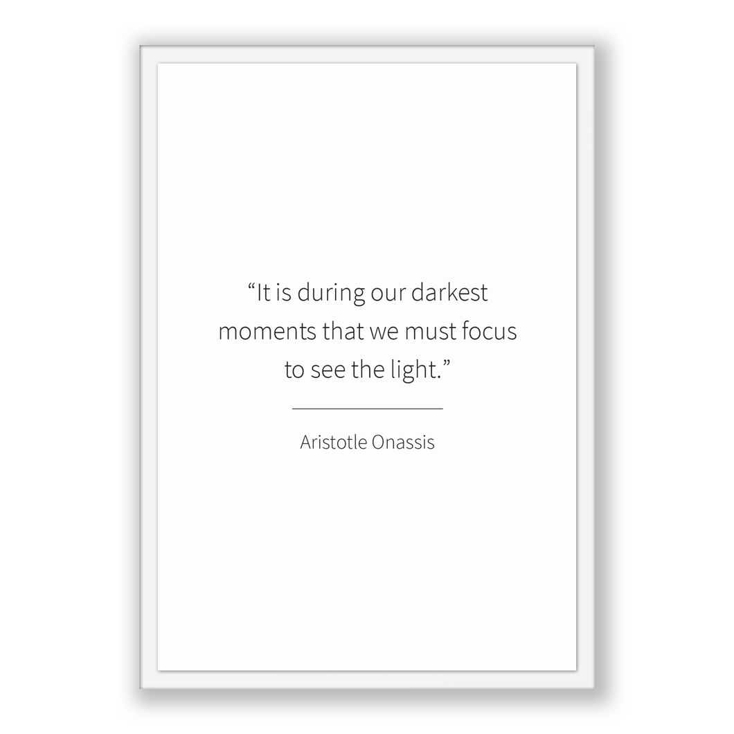 Aristotle Onassis Quote, Aristotle Onassis Poster, Aristotle Onassis Print, Printable Poster, It is during our darkest moments that we mu...