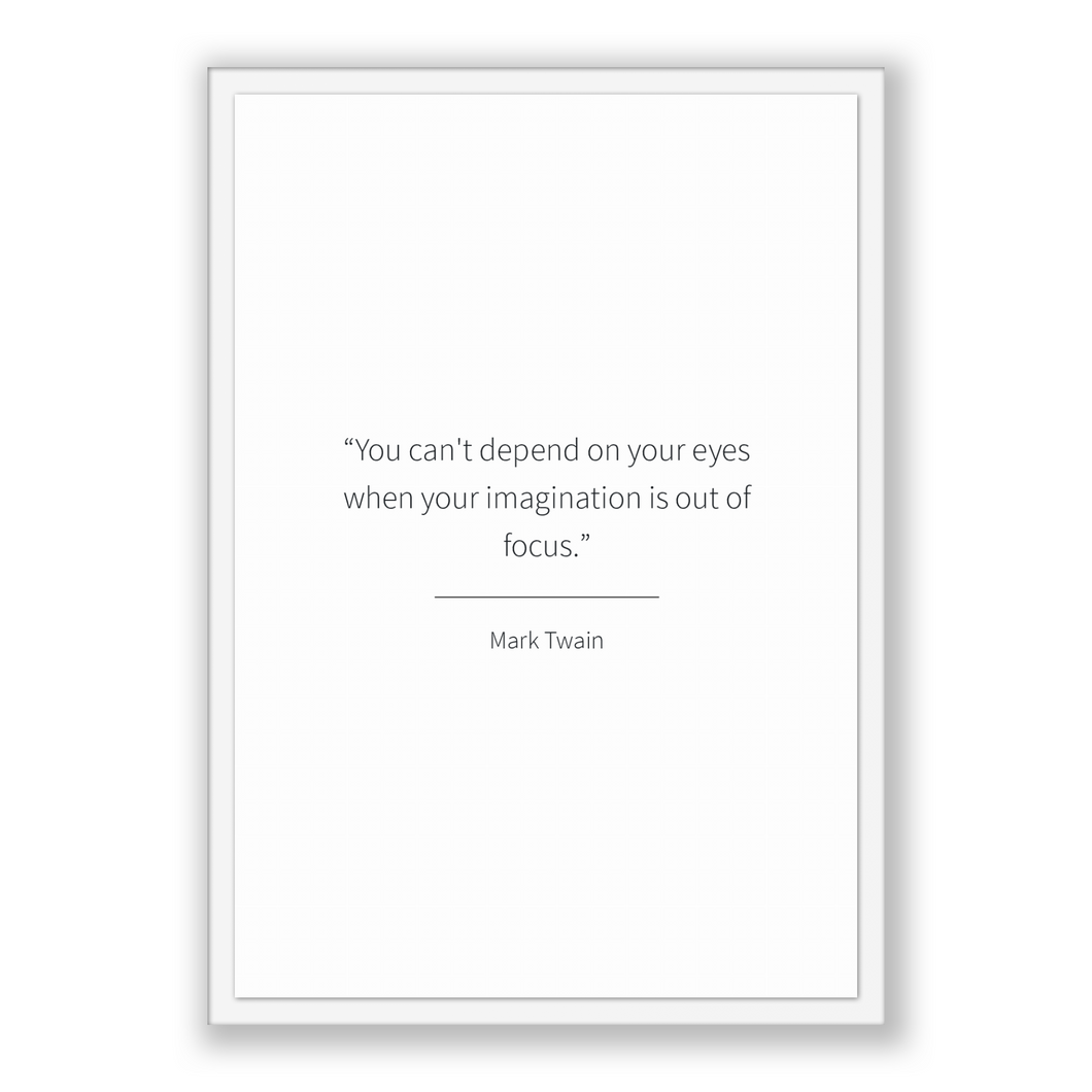 Mark Twain Quote, Mark Twain Poster, Mark Twain Print, Printable Poster, You can't depend on your eyes when your imagination is out of fo...
