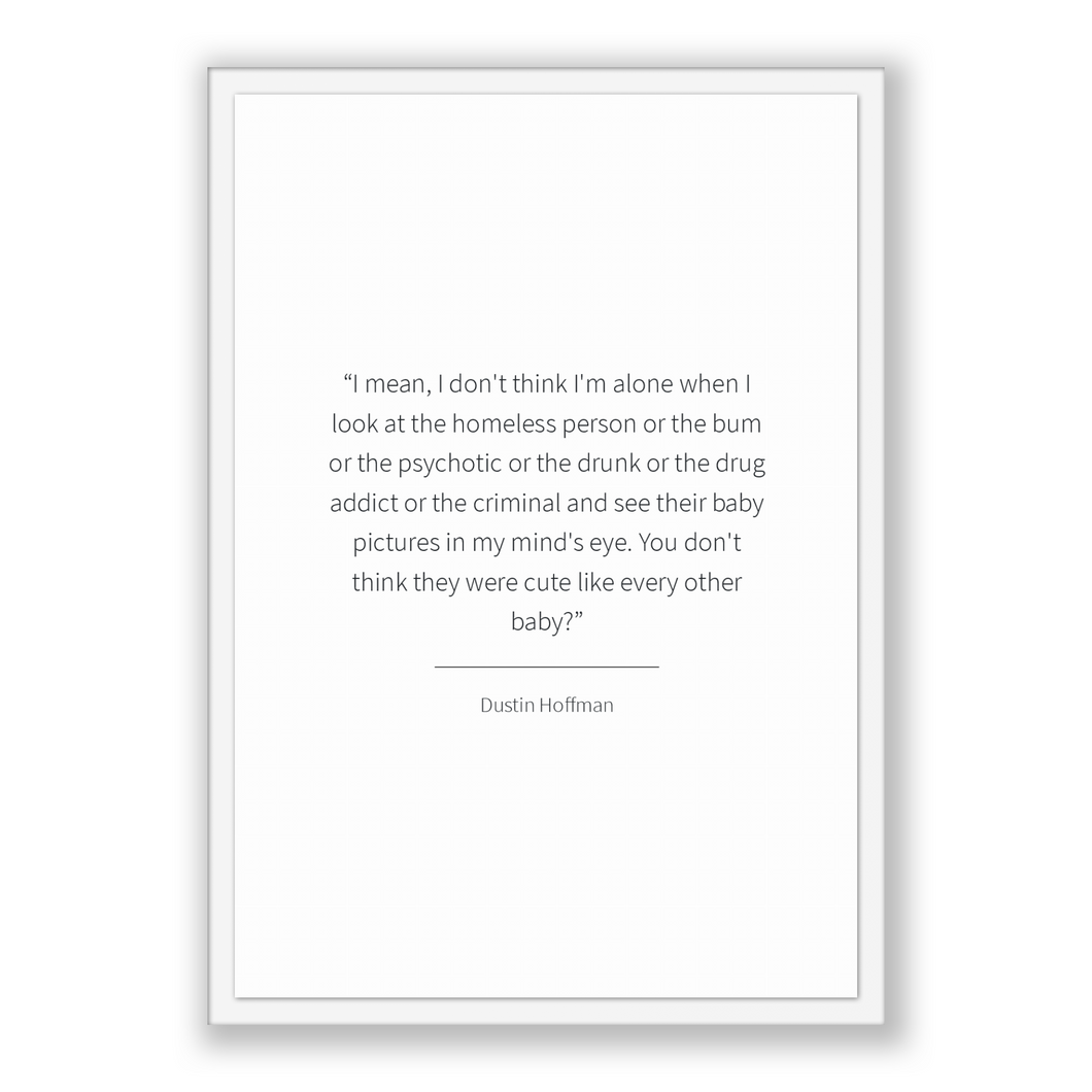 Dustin Hoffman Quote, Dustin Hoffman Poster, Dustin Hoffman Print, Printable Poster, I mean, I don't think I'm alone when I look at the h...