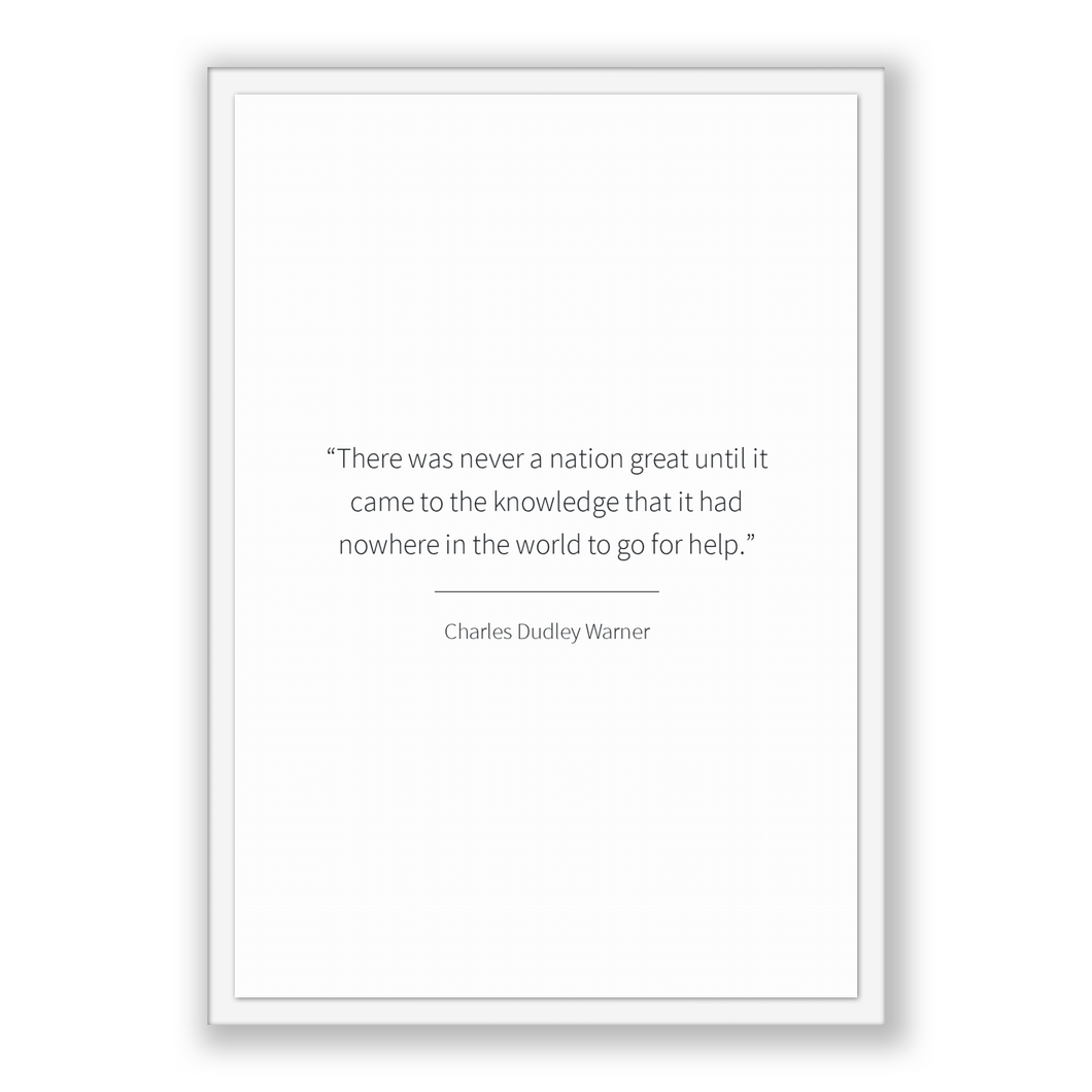 Charles Dudley Warner Quote, Charles Dudley Warner Poster, Charles Dudley Warner Print, Printable Poster, There was never a nation great ...