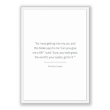 Load image into Gallery viewer, Tommy Cooper Quote, Tommy Cooper Poster, Tommy Cooper Print, Printable Poster, So I was getting into my car, and this bloke says to me 'C...