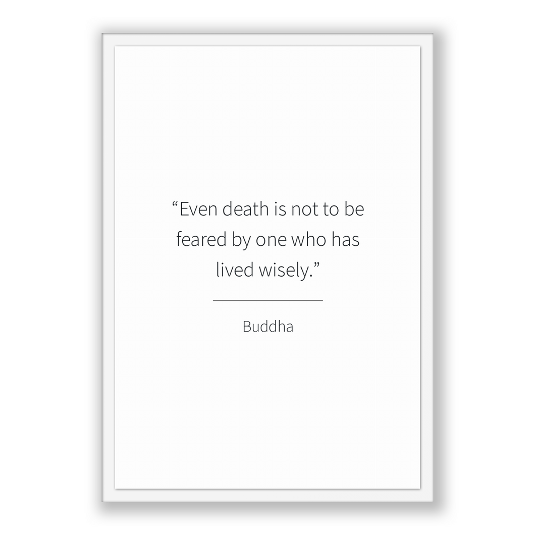 Buddha Quote, Buddha Poster, Buddha Print, Printable Poster, Even death is not to be feared by one who has lived wisely.