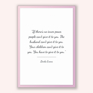 Linda Evans Quote, Linda Evans Poster, Linda Evans Print, Printable Poster, If there's no inner peace, people can't give it to you. The h...