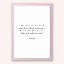 Load image into Gallery viewer, Roger Bacon Quote, Roger Bacon Poster, Roger Bacon Print, Printable Poster, Argument is conclusive, but it does not remove doubt, so that...