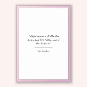 Jean Giraudoux Quote, Jean Giraudoux Poster, Jean Giraudoux Print, Printable Poster, Faithful women are all alike, they think only of the...