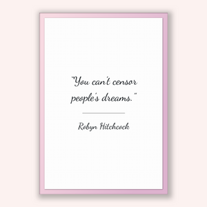 Robyn Hitchcock Quote, Robyn Hitchcock Poster, Robyn Hitchcock Print, Printable Poster, You can't censor people's dreams.