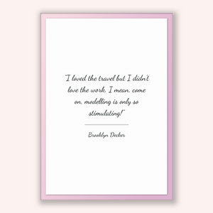 Brooklyn Decker Quote, Brooklyn Decker Poster, Brooklyn Decker Print, Printable Poster, I loved the travel but I didn't love the work. I ...