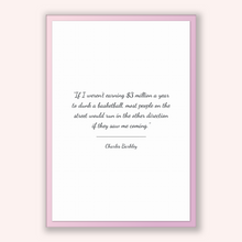 Load image into Gallery viewer, Charles Barkley Quote, Charles Barkley Poster, Charles Barkley Print, Printable Poster, If I weren't earning $3 million a year to dunk a ...
