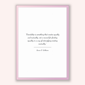 Rowan D. Williams Quote, Rowan D. Williams Poster, Rowan D. Williams Print, Printable Poster, Friendship is something that creates equali...