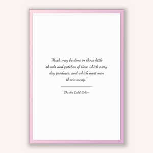 Charles Caleb Colton Quote, Charles Caleb Colton Poster, Charles Caleb Colton Print, Printable Poster, Much may be done in those little s...