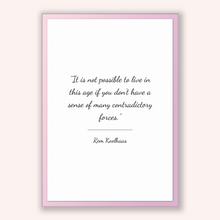 Load image into Gallery viewer, Rem Koolhaas Quote, Rem Koolhaas Poster, Rem Koolhaas Print, Printable Poster, It is not possible to live in this age if you don't have a...