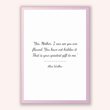 Load image into Gallery viewer, Alice Walker Quote, Alice Walker Poster, Alice Walker Print, Printable Poster, Yes, Mother. I can see you are flawed. You have not hidden...