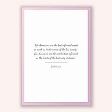 Load image into Gallery viewer, Will Durant Quote, Will Durant Poster, Will Durant Print, Printable Poster, We Americans are the best informed people on earth as to the ...