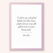 Load image into Gallery viewer, Selma Blair Quote, Selma Blair Poster, Selma Blair Print, Printable Poster, I used to wear a lot of red lipstick, and when I got a pimple...