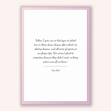 Load image into Gallery viewer, Lisa Loeb Quote, Lisa Loeb Poster, Lisa Loeb Print, Printable Poster, When I grew up we had gym at school, two or three dance classes aft...