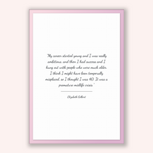 Load image into Gallery viewer, Elizabeth Gilbert Quote, Elizabeth Gilbert Poster, Elizabeth Gilbert Print, Printable Poster, My career started young and I was really am...