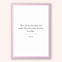 Load image into Gallery viewer, Lao Tzu Quote, Lao Tzu Poster, Lao Tzu Print, Printable Poster, Those who have knowledge, don't predict. Those who predict, don't have kn...