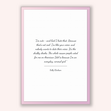 Load image into Gallery viewer, Kelly Clarkson Quote, Kelly Clarkson Poster, Kelly Clarkson Print, Printable Poster, I'm cute - and God I hate that. Because that's not c...