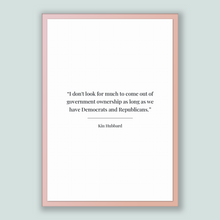 Load image into Gallery viewer, Kin Hubbard Quote, Kin Hubbard Poster, Kin Hubbard Print, Printable Poster, I don't look for much to come out of government ownership as ...
