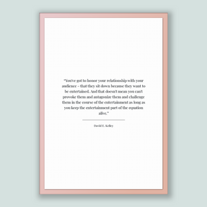 David E. Kelley Quote, David E. Kelley Poster, David E. Kelley Print, Printable Poster, You've got to honor your relationship with your a...