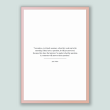 Load image into Gallery viewer, Jack White Quote, Jack White Poster, Jack White Print, Printable Poster, Nowadays, everybody assumes, when they wake up in the morning, i...