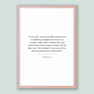 Nancy Meyers Quote, Nancy Meyers Poster, Nancy Meyers Print, Printable Poster, I'm no actor. And I wasn't like George Lucas or Spielberg,...