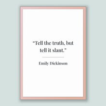 Load image into Gallery viewer, Emily Dickinson Quote, Emily Dickinson Poster, Emily Dickinson Print, Printable Poster, Tell the truth, but tell it slant.