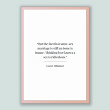 Load image into Gallery viewer, Garret Dillahunt Quote, Garret Dillahunt Poster, Garret Dillahunt Print, Printable Poster, But the fact that same-sex marriage is still a...