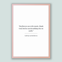 Load image into Gallery viewer, Ludwig Van Beethoven Quote, Ludwig Van Beethoven Poster, Ludwig Van Beethoven Print, Printable Poster, Beethoven can write music, thank G...