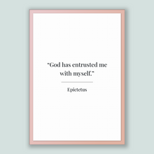Load image into Gallery viewer, Epictetus Quote, Epictetus Poster, Epictetus Print, Printable Poster, God has entrusted me with myself.