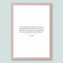 Load image into Gallery viewer, Colin Quinn Quote, Colin Quinn Poster, Colin Quinn Print, Printable Poster, Marie Antoinette was funny, I'm sure she was just misinterpre...