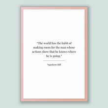 Load image into Gallery viewer, Napoleon Hill Quote, Napoleon Hill Poster, Napoleon Hill Print, Printable Poster, The world has the habit of making room for the man whos...