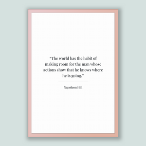 Napoleon Hill Quote, Napoleon Hill Poster, Napoleon Hill Print, Printable Poster, The world has the habit of making room for the man whos...