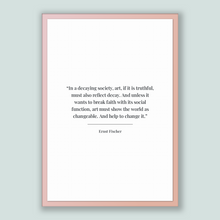 Load image into Gallery viewer, Ernst Fischer Quote, Ernst Fischer Poster, Ernst Fischer Print, Printable Poster, In a decaying society, art, if it is truthful, must als...