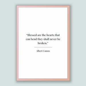 Albert Camus Quote, Albert Camus Poster, Albert Camus Print, Printable Poster, Blessed are the hearts that can bend they shall never be b...