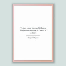 Load image into Gallery viewer, Margaret Oliphant Quote, Margaret Oliphant Poster, Margaret Oliphant Print, Printable Poster, To have a man who can flirt is next thing t...