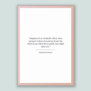 Nathaniel Hawthorne Quote, Nathaniel Hawthorne Poster, Nathaniel Hawthorne Print, Printable Poster, Happiness is as a butterfly which, wh...