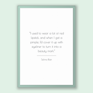 Selma Blair Quote, Selma Blair Poster, Selma Blair Print, Printable Poster, I used to wear a lot of red lipstick, and when I got a pimple...