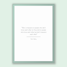 Load image into Gallery viewer, Paul Valery Quote, Paul Valery Poster, Paul Valery Print, Printable Poster, War: a massacre of people who don't know each other for the p...
