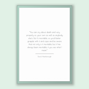David Attenborough Quote, David Attenborough Poster, David Attenborough Print, Printable Poster, You can cry about death and very properl...