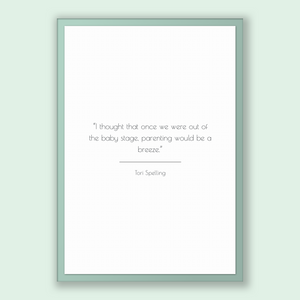 Tori Spelling Quote, Tori Spelling Poster, Tori Spelling Print, Printable Poster, I thought that once we were out of the baby stage, pare...