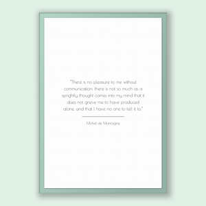 Michel De Montaigne Quote, Michel De Montaigne Poster, Michel De Montaigne Print, Printable Poster, There is no pleasure to me without co...