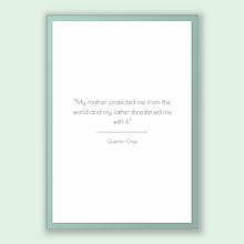 Load image into Gallery viewer, Quentin Crisp Quote, Quentin Crisp Poster, Quentin Crisp Print, Printable Poster, My mother protected me from the world and my father thr...