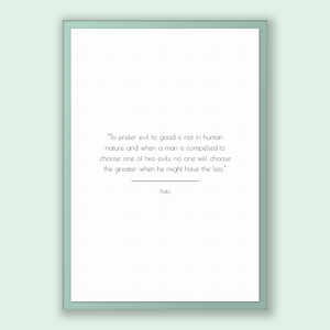 Plato Quote, Plato Poster, Plato Print, Printable Poster, To prefer evil to good is not in human nature and when a man is compelled to ch...
