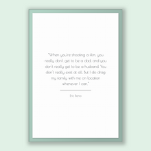 Load image into Gallery viewer, Eric Bana Quote, Eric Bana Poster, Eric Bana Print, Printable Poster, When you're shooting a film, you really don't get to be a dad, and ...