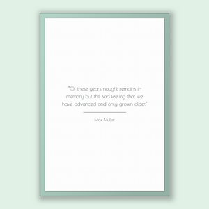 Max Muller Quote, Max Muller Poster, Max Muller Print, Printable Poster, Of these years nought remains in memory but the sad feeling that...