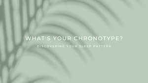 What's your Chronotype?- Discovering Your Sleep Patterns.