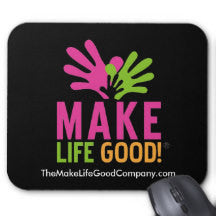 Make Life Good Logo Mouse Pad