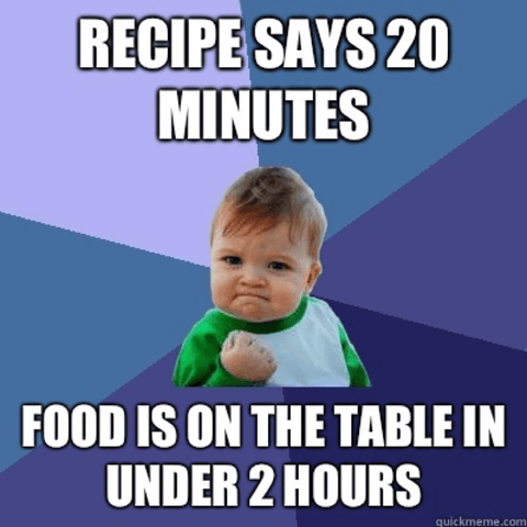 Recipe says 20 minutes - Food is on the table in under 2 hours